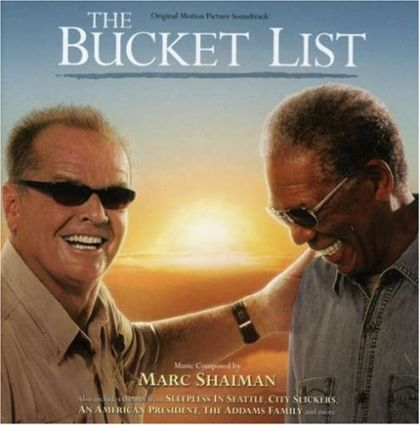 The Bucket List [2008] Soundtrack [Marc Shaiman]