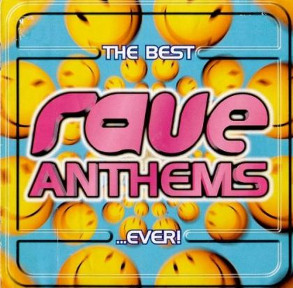 Various artists the best rave anthems ever disc 1 for Best rave songs ever
