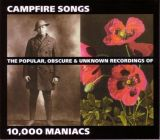 Campfire Songs: The Popular, Obscure & Unknown  (10,000 Maniacs)